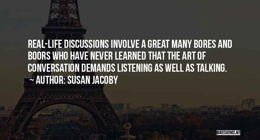 Conversation And Listening Quotes By Susan Jacoby