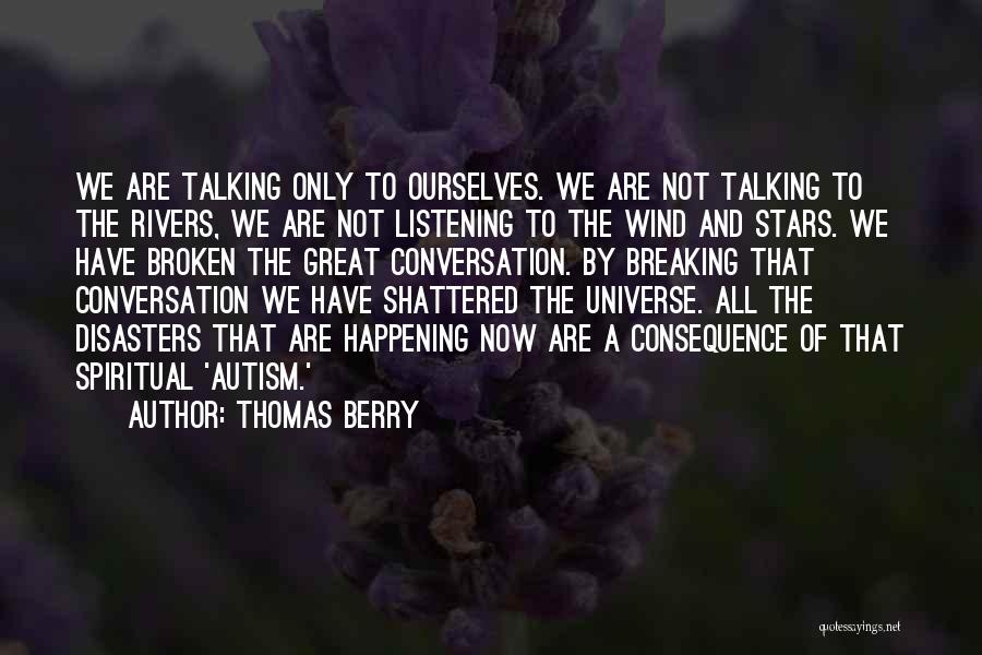 Conversation And Listening Quotes By Thomas Berry
