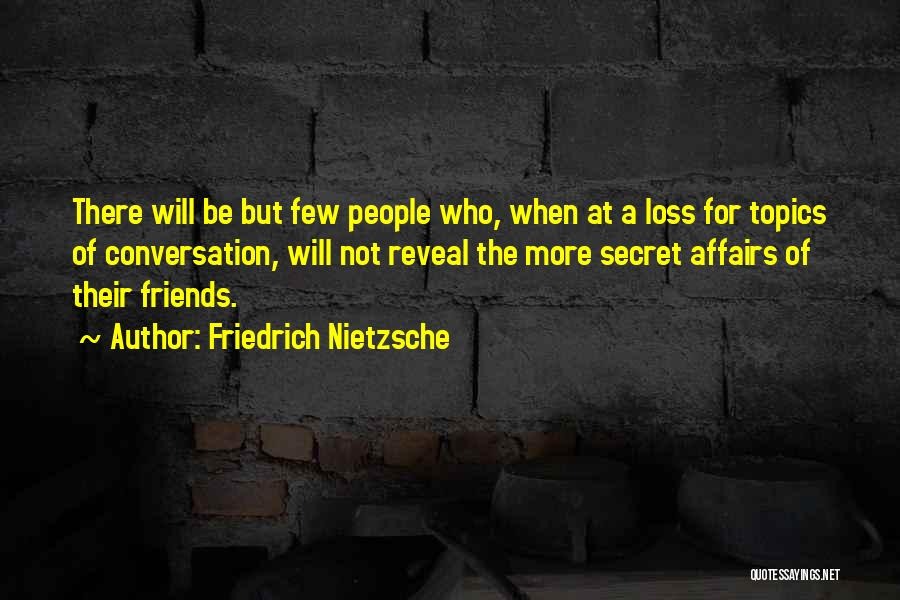 Conversation Topics Quotes By Friedrich Nietzsche