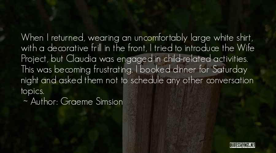 Conversation Topics Quotes By Graeme Simsion