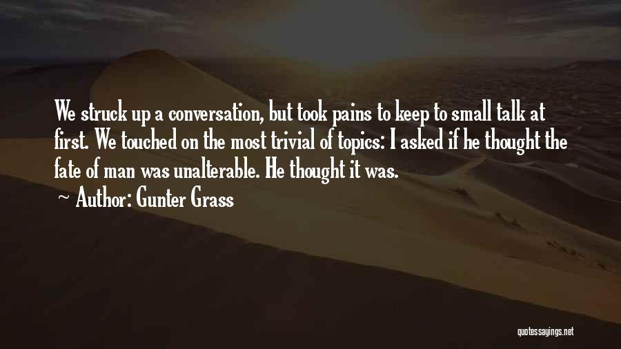 Conversation Topics Quotes By Gunter Grass