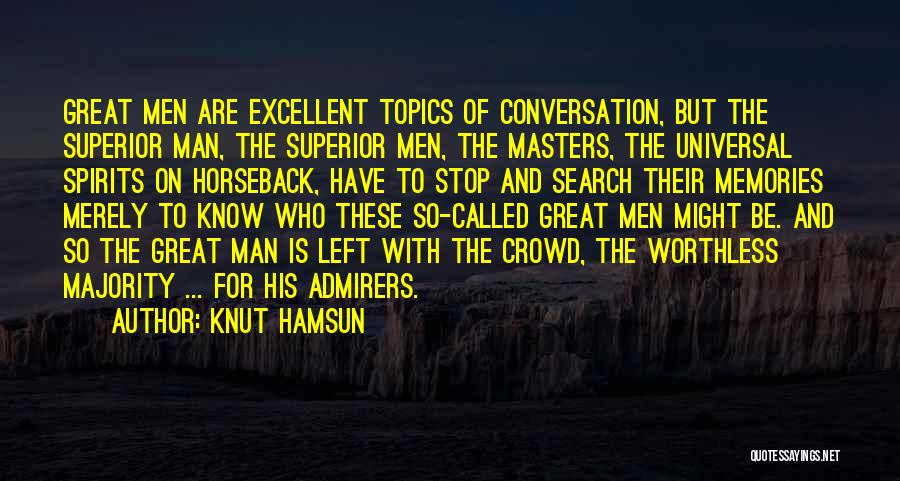 Conversation Topics Quotes By Knut Hamsun