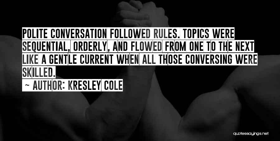 Conversation Topics Quotes By Kresley Cole