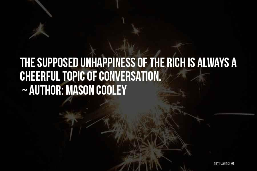 Conversation Topics Quotes By Mason Cooley