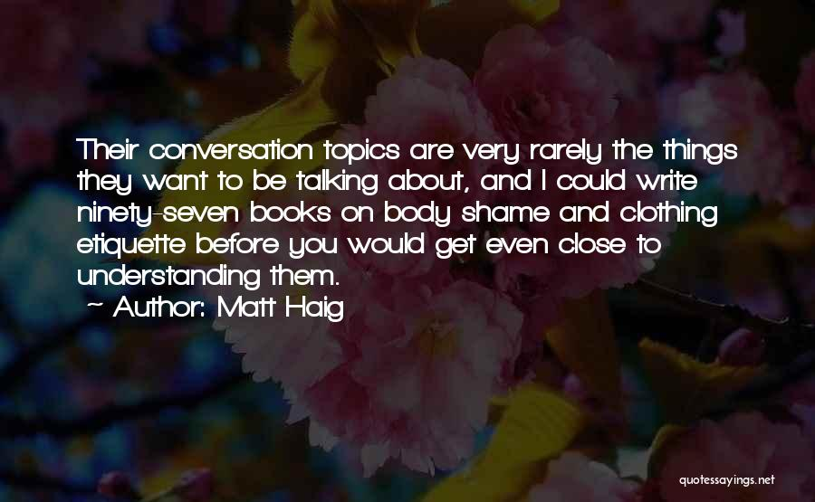 Conversation Topics Quotes By Matt Haig