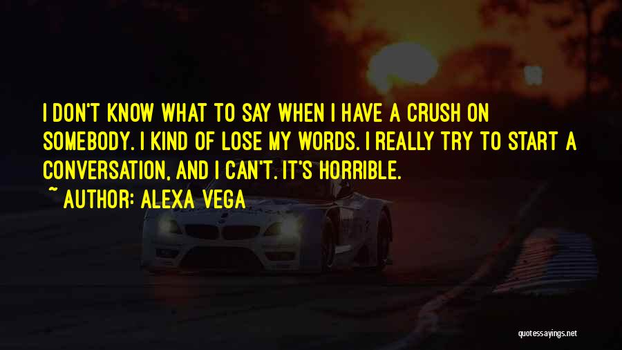Conversation With Crush Quotes By Alexa Vega
