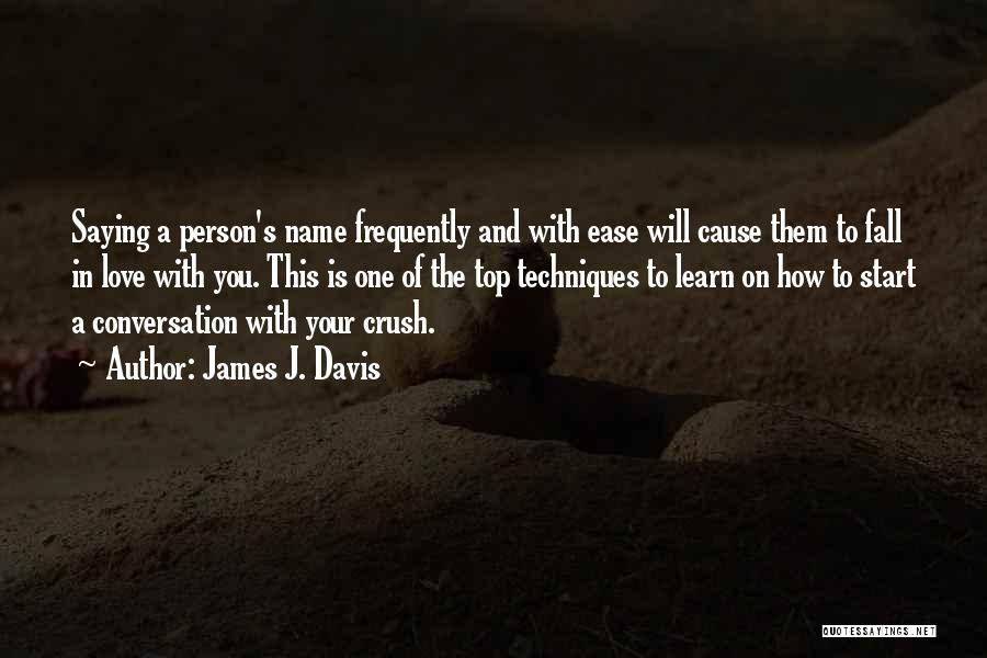 Conversation With Crush Quotes By James J. Davis