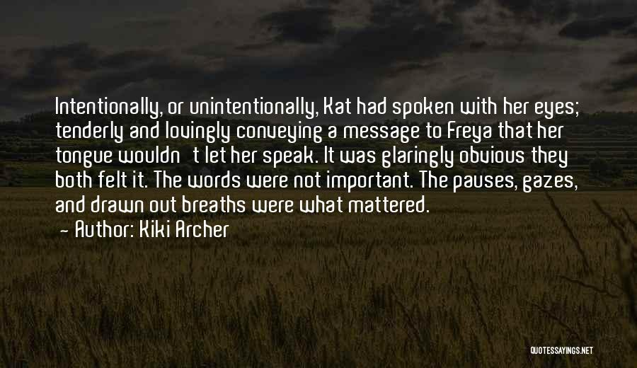 Conveying Quotes By Kiki Archer