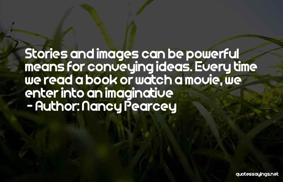 Conveying Quotes By Nancy Pearcey