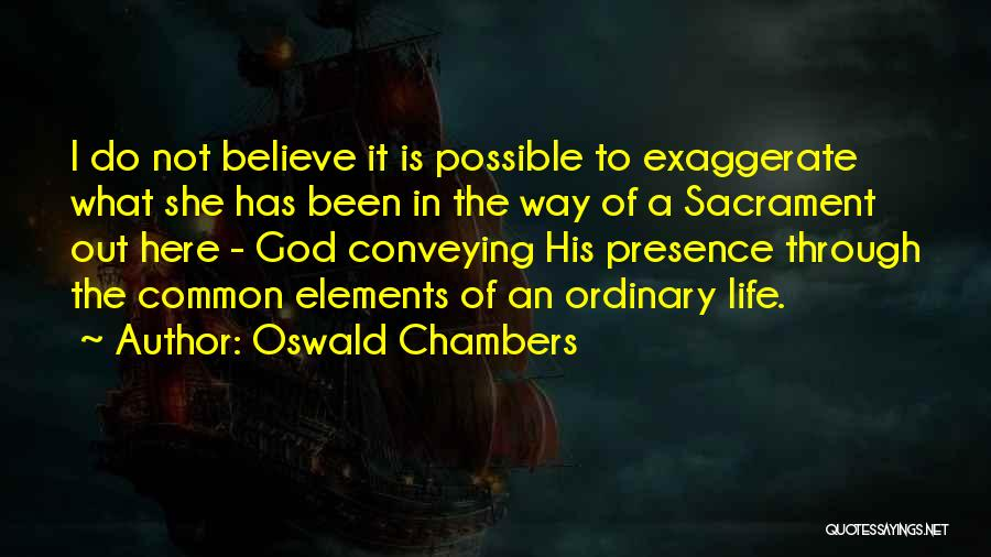 Conveying Quotes By Oswald Chambers
