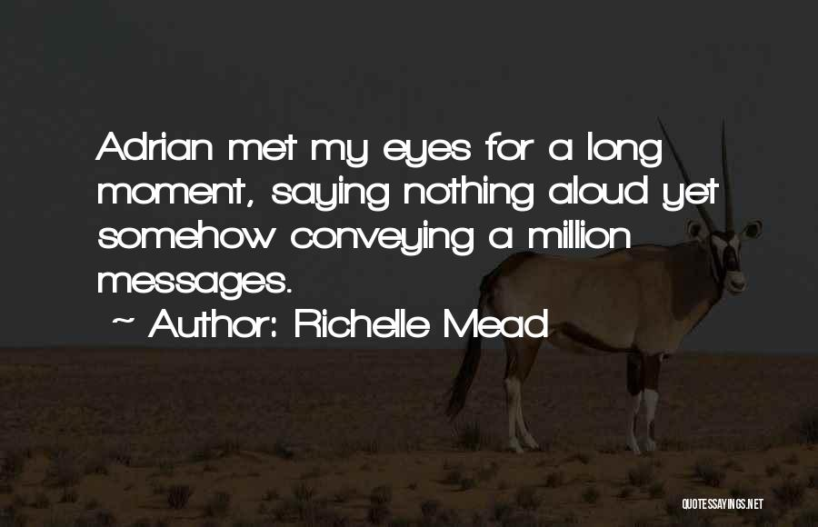 Conveying Quotes By Richelle Mead