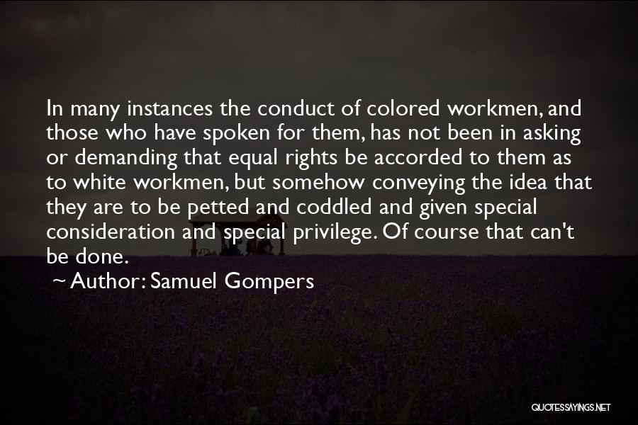 Conveying Quotes By Samuel Gompers