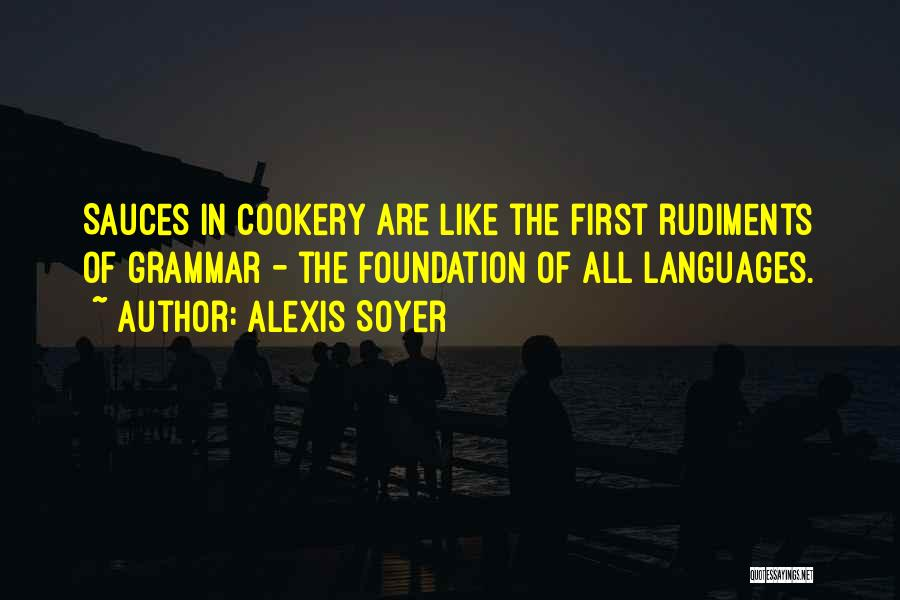 Cookery Quotes By Alexis Soyer