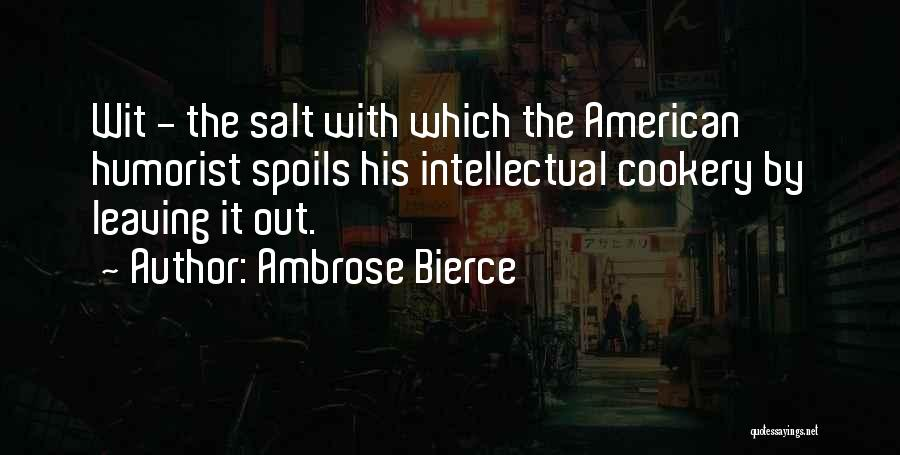 Cookery Quotes By Ambrose Bierce