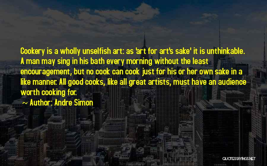 Cookery Quotes By Andre Simon