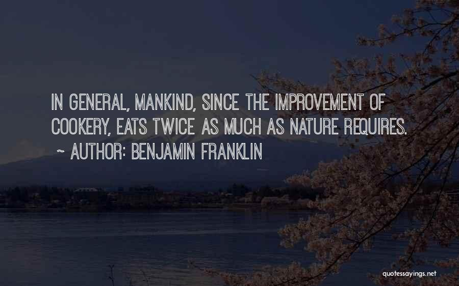 Cookery Quotes By Benjamin Franklin