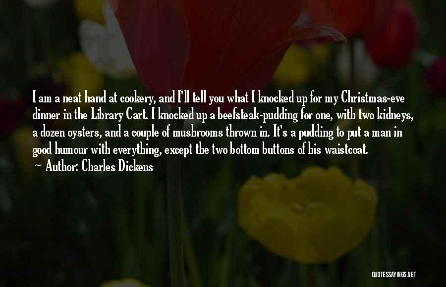Cookery Quotes By Charles Dickens
