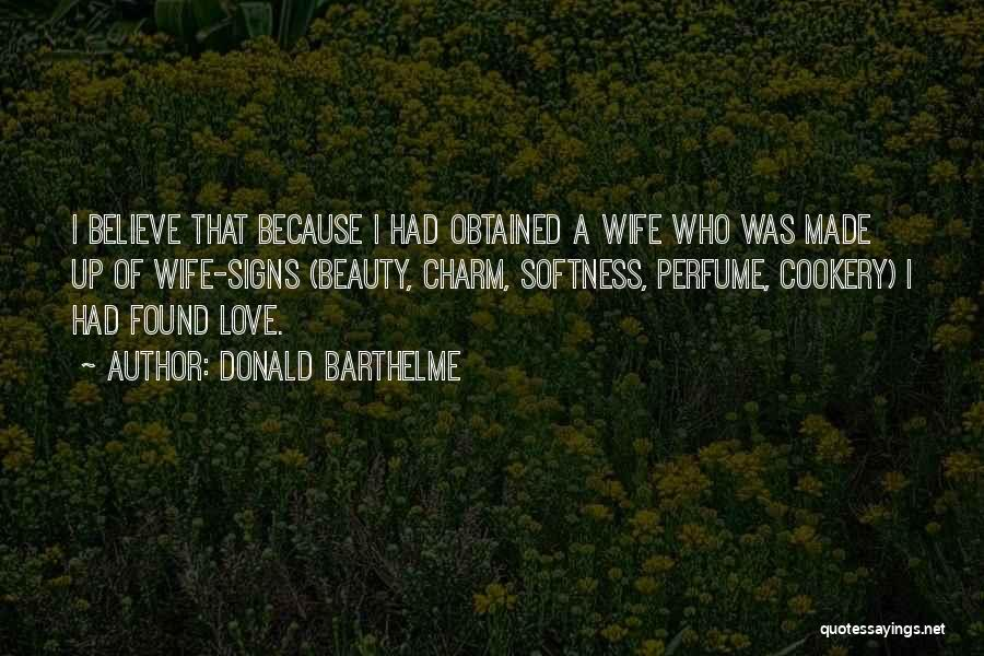 Cookery Quotes By Donald Barthelme