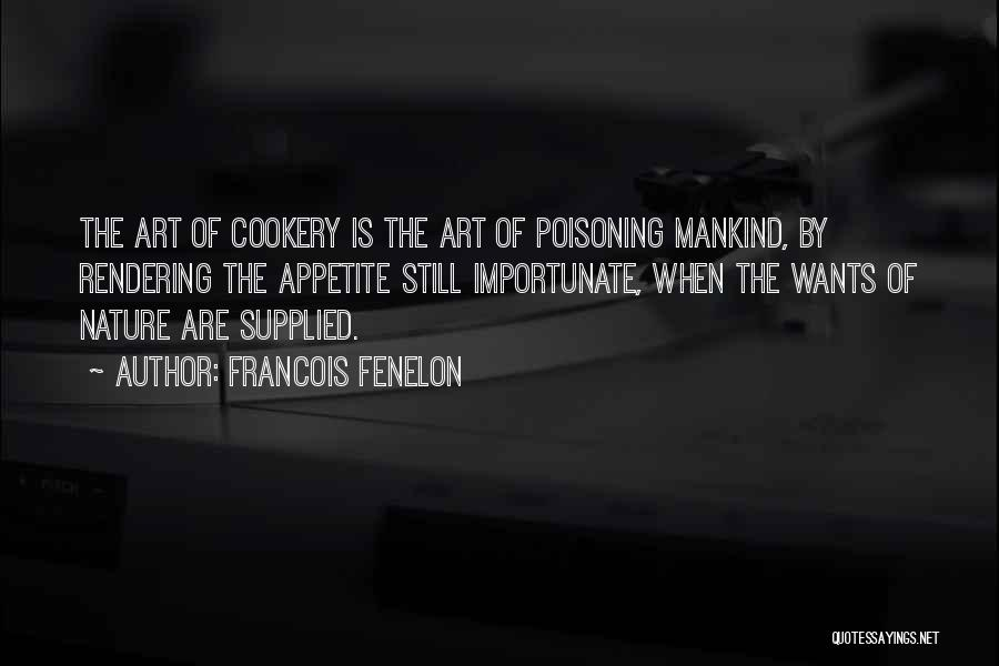 Cookery Quotes By Francois Fenelon