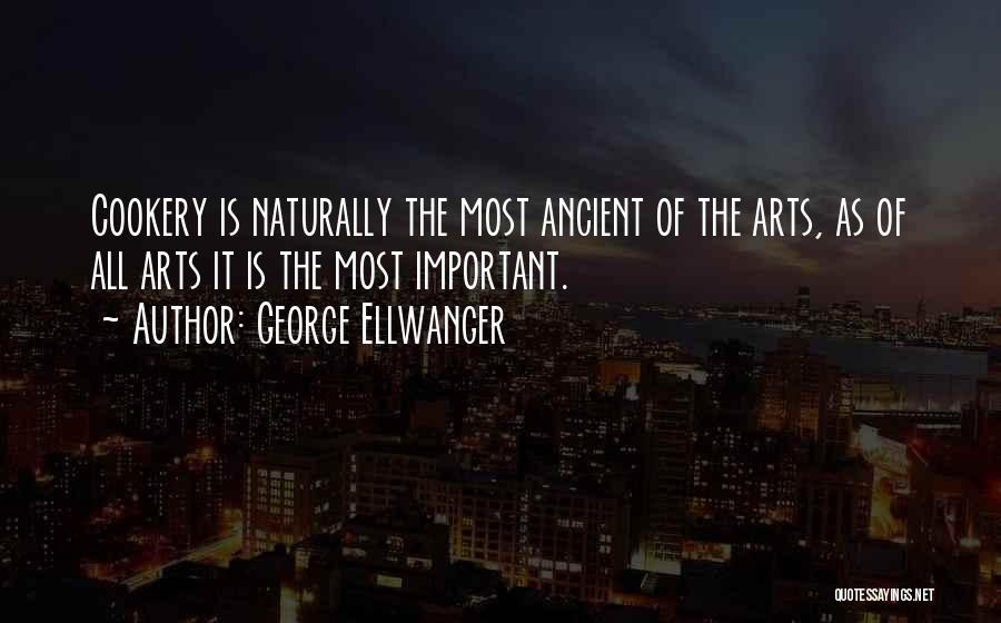 Cookery Quotes By George Ellwanger