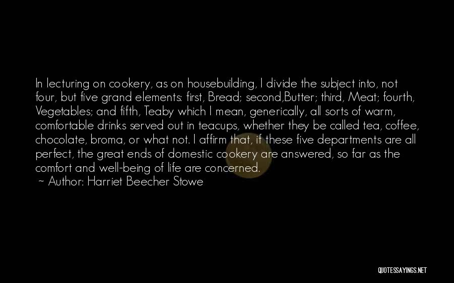 Cookery Quotes By Harriet Beecher Stowe