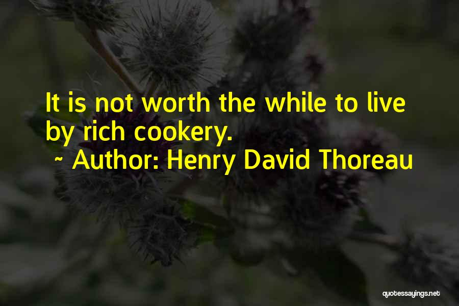 Cookery Quotes By Henry David Thoreau