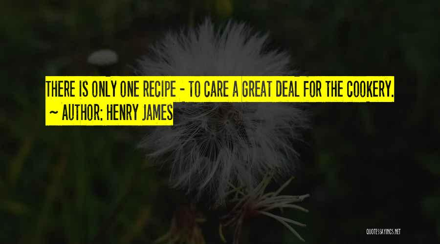 Cookery Quotes By Henry James