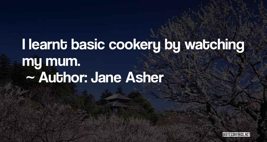 Cookery Quotes By Jane Asher
