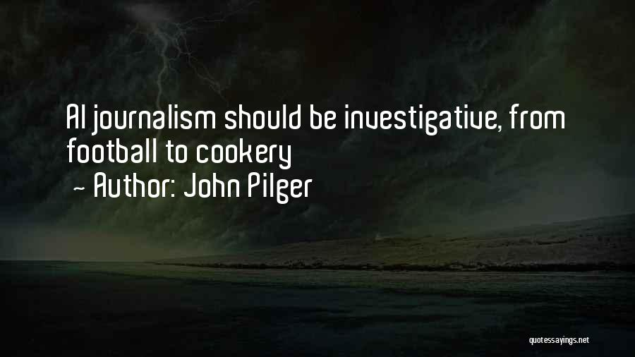 Cookery Quotes By John Pilger