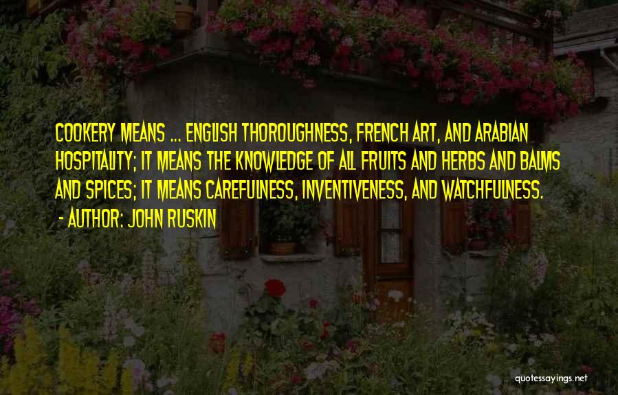 Cookery Quotes By John Ruskin