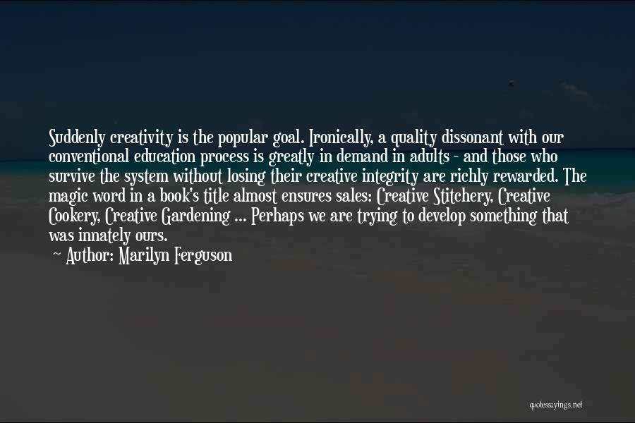 Cookery Quotes By Marilyn Ferguson