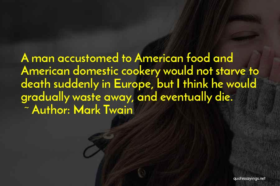 Cookery Quotes By Mark Twain