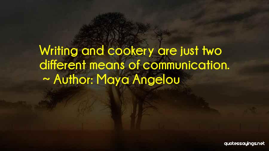 Cookery Quotes By Maya Angelou