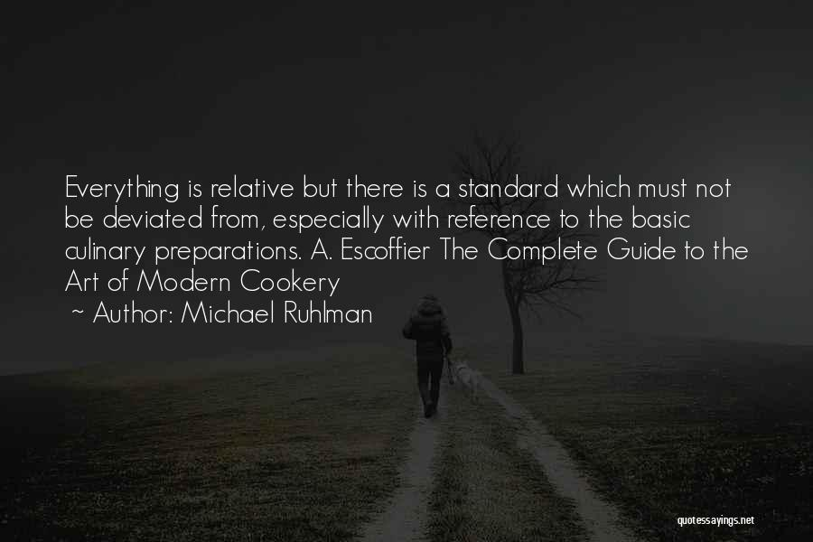 Cookery Quotes By Michael Ruhlman