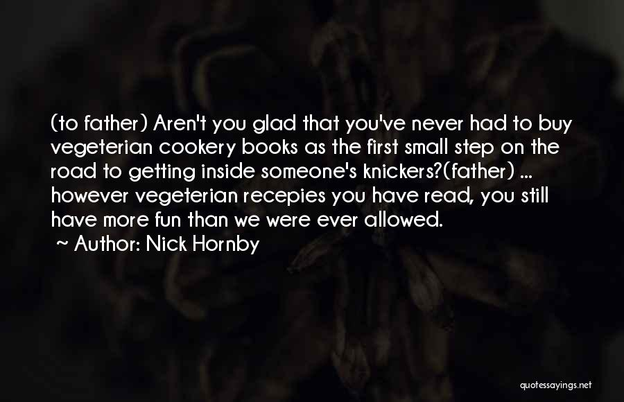 Cookery Quotes By Nick Hornby