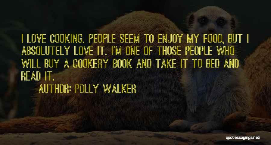 Cookery Quotes By Polly Walker