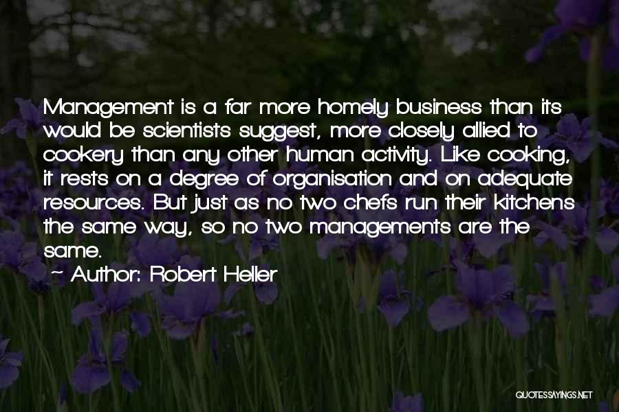 Cookery Quotes By Robert Heller
