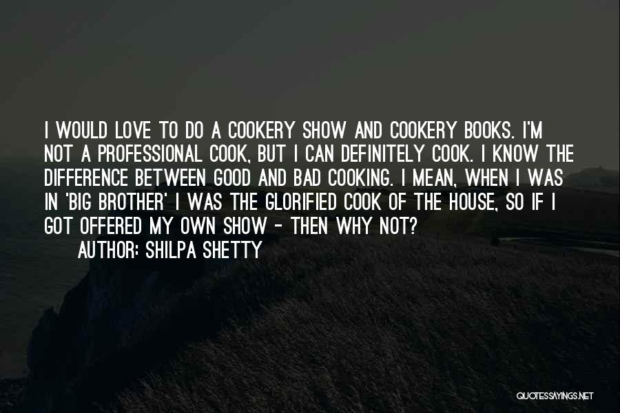 Cookery Quotes By Shilpa Shetty