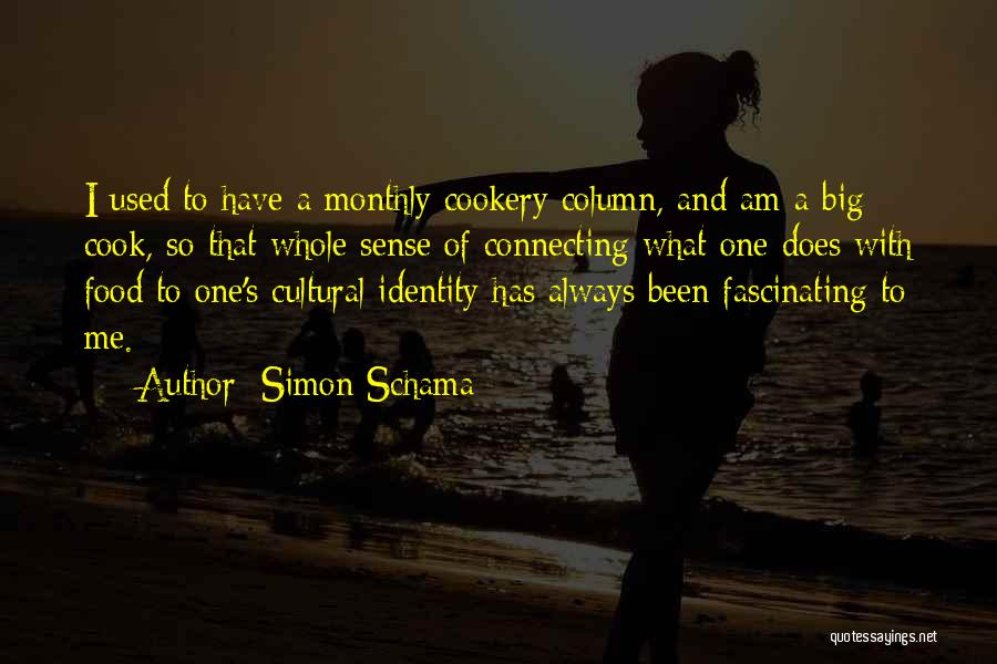 Cookery Quotes By Simon Schama