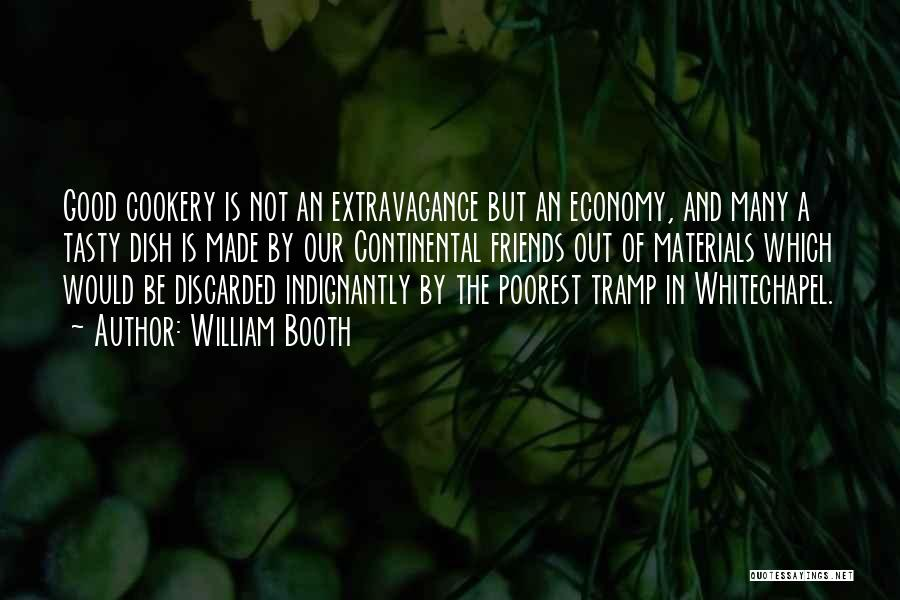 Cookery Quotes By William Booth