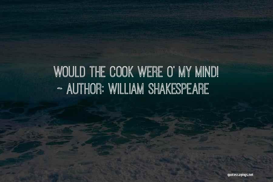 Cookery Quotes By William Shakespeare