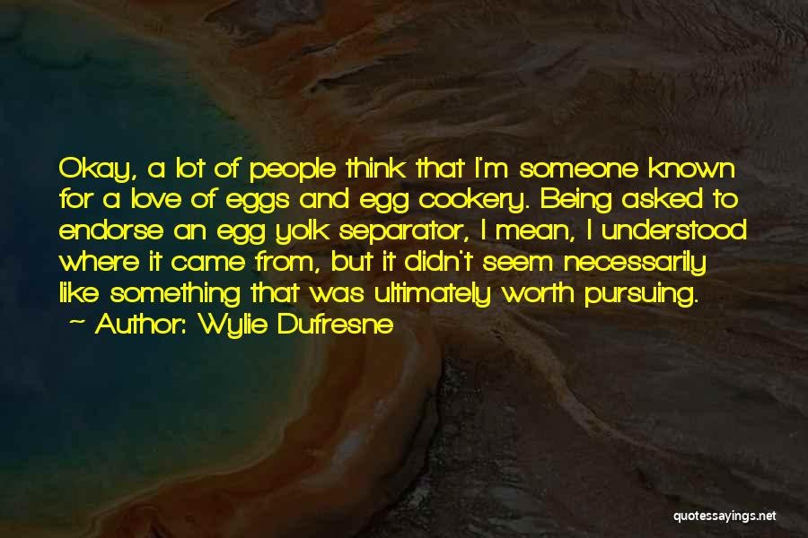 Cookery Quotes By Wylie Dufresne