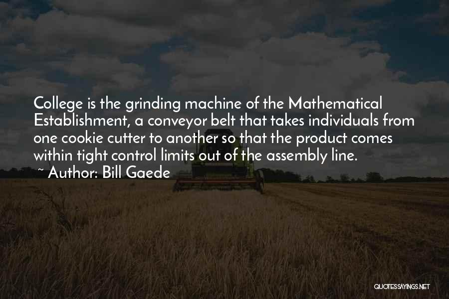 Cookie Cutter Quotes By Bill Gaede