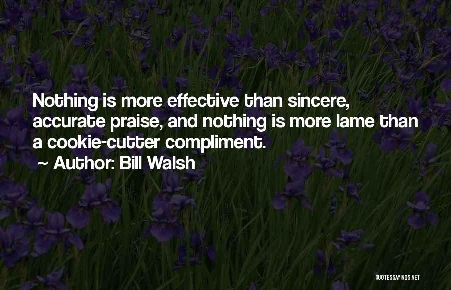 Cookie Cutter Quotes By Bill Walsh