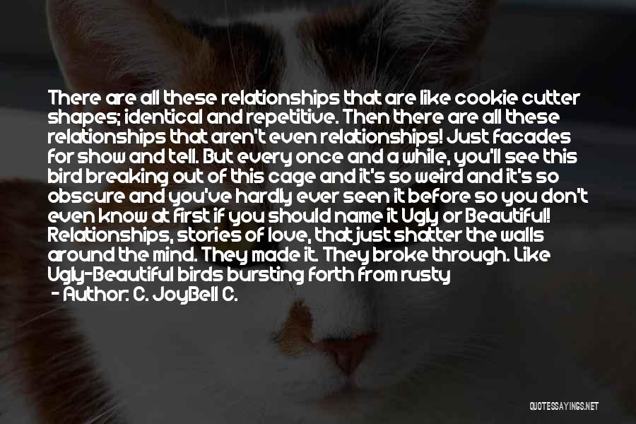 Cookie Cutter Quotes By C. JoyBell C.