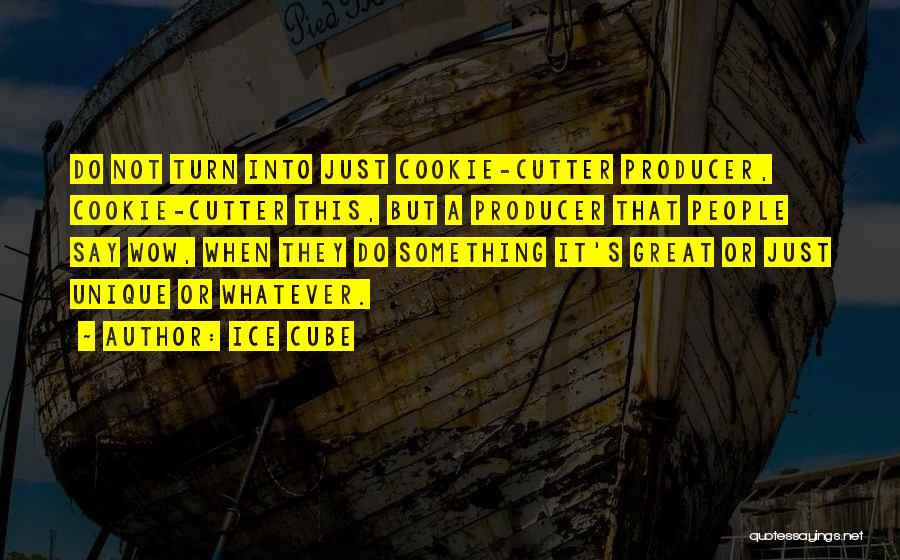Cookie Cutter Quotes By Ice Cube