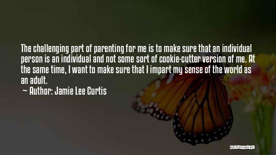 Cookie Cutter Quotes By Jamie Lee Curtis