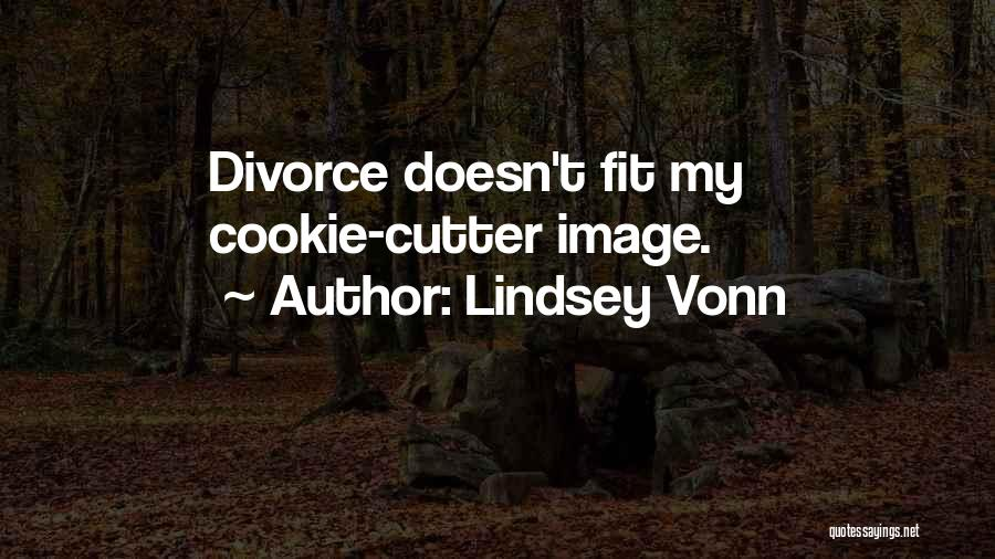 Cookie Cutter Quotes By Lindsey Vonn