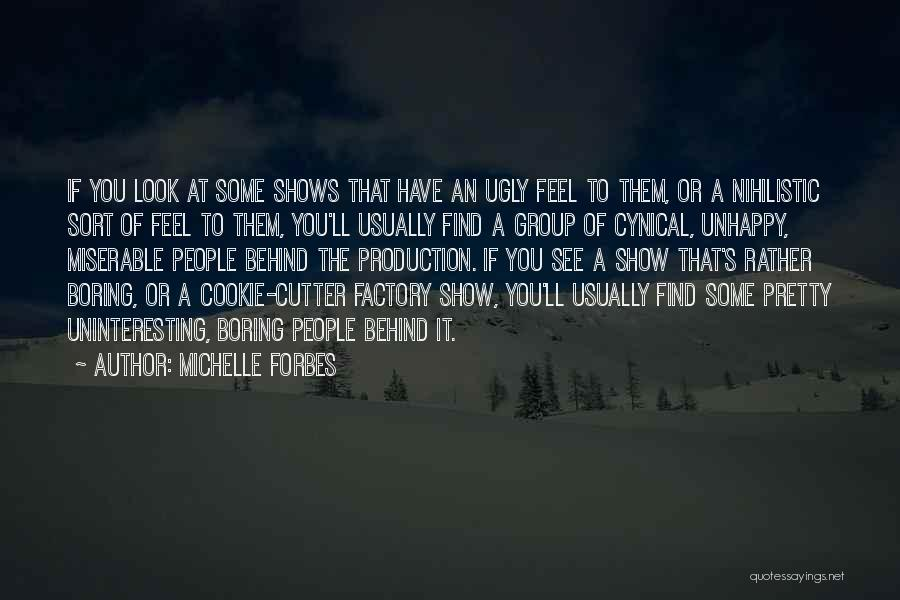 Cookie Cutter Quotes By Michelle Forbes