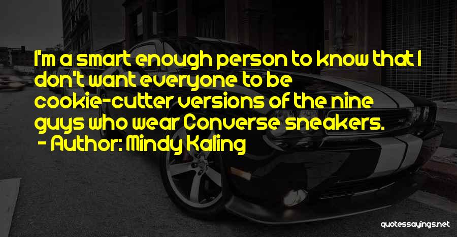 Cookie Cutter Quotes By Mindy Kaling